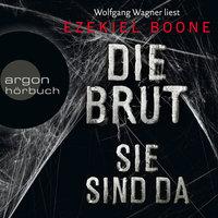 Die Brut - Band 1: Sie sind da - Ezekiel Boone