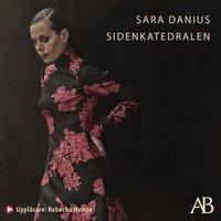 Sidenkatedralen : Och andra texter - Sara Danius
