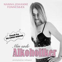 Min søde alkoholiker - Nanna-Johanne Fonnesbæk