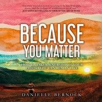 Because You Matter - Danielle Bernock
