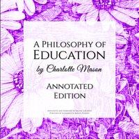 A Philosophy of Education - Charlotte Mason, Rachel Lebowitz