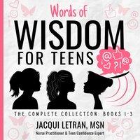 Words of Wisdom for Teens - Jacqui Letran