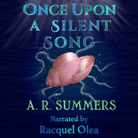 Once upon a Silent Song - A. R. Summers