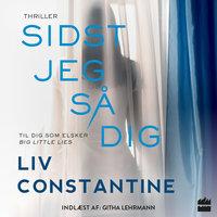 Sidst jeg så dig - Liv Constantine