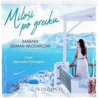 Miłość po grecku? - Barbara Seeman-Włodarczak