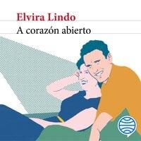 A corazón abierto - Elvira Lindo
