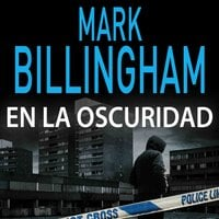 En la oscuridad - Mark Billingham
