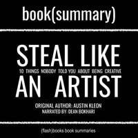 Steal Like an Artist by Austin Kleon - Book Summary - Flashbooks