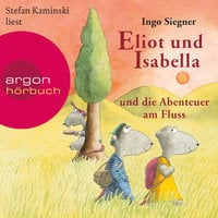 Eliot und Isabella und die Abenteuer am Fluss - Ingo Siegner
