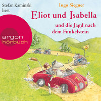 Eliot und Isabella und die Jagd nach dem Funkelstein - Ingo Siegner