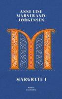 Margrete I - Anne Lise Marstrand-Jørgensen