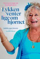 Lykken venter lige om hjørnet - Judith Rothenborg, Pernille Marott