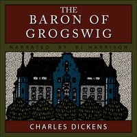 The Baron of Grogswig - Charles Dickens