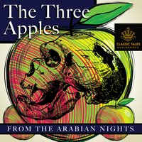 The Three Apples: From the Arabian Nights - Anonymous