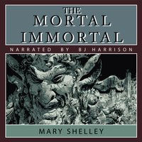 The Mortal Immortal - Mary Shelley