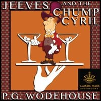 Jeeves and the Chump Cyril - P.G. Wodehouse