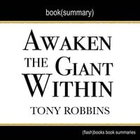 Awaken the Giant Within by Tony Robbins - Book Summary - Flashbooks