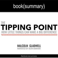 The Tipping Point by Malcolm Gladwell - Book Summary - Flashbooks