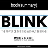 Blink by Malcolm Gladwell - Book Summary - Flashbooks