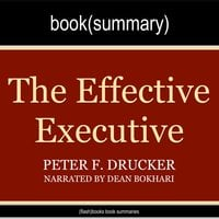 The Effective Executive by Peter Drucker - Book Summary - Flashbooks