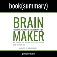 Brain Maker by Dr. David Perlmutter - Book Summary - Flashbooks