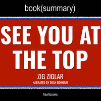 See You at the Top by Zig Ziglar - Book Summary - Flashbooks