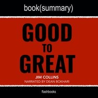 Good to Great by Jim Collins - Book Summary - Flashbooks