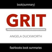 Book Summary of Grit by Angela Duckworth - Flashbooks