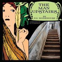 The Man Upstairs - P.G. Wodehouse