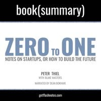 Zero To One by Peter Thiel; Blake Masters - Book Summary - Flashbooks