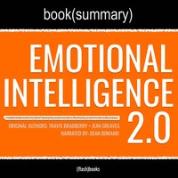 Emotional Intelligence 2.0 by Travis Bradberry and Jean Greaves - Book Summary - Flashbooks