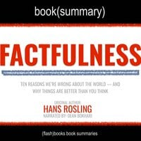 Factfulness by Hans Rosling - Book Summary - Flashbooks