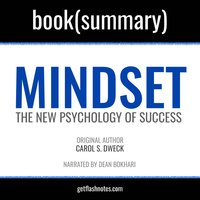 Mindset by Carol S. Dweck - Book Summary - Flashbooks