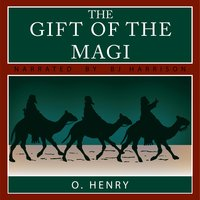 The Gift of the Magi & The Last Leaf - O. Henry