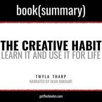 The Creative Habit by Twyla Tharp - Book Summary - Flashbooks