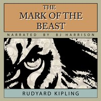 The Mark of the Beast - Rudyard Kipling