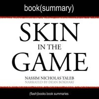Skin in the Game by Nassim Nicholas Taleb - Book Summary - Flashbooks