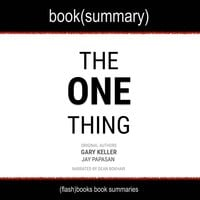 The One Thing: The Surprisingly Simple Truth Behind Extraordinary Results - Gary Keller, Jay Papasan, Flashbooks