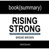 Book Summary of Rising Strong by Brené Brown - Flashbooks