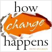 How Change Happens - Duncan Green
