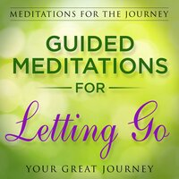 Guided Meditations for Letting Go