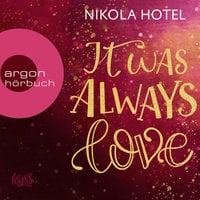 Blakely Brüder - Band 2: It Was Always Love - Nikola Hotel