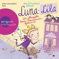 Luna-Lila - Das allergrößte Beste-Freundinnen-Geheimnis - Friedbert Stohner, Anu Stohner
