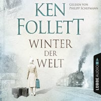 Winter der Welt - Ken Follett