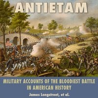 Antietam: Military Accounts of the Bloodiest Battle in American History - Wetware Media