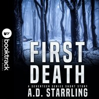 First Death (Booktrack Edition) - A.D. Starrling