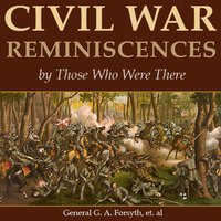 Civil War Reminiscences by Those Who Were There - Wetware Media