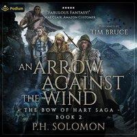 An Arrow Against the Wind - P.H. Solomon