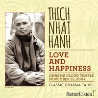 Love and Happiness - Thich Nhat Hanh