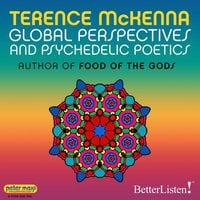 Global Perspectives and Psychedelic Poetics - Terence McKenna